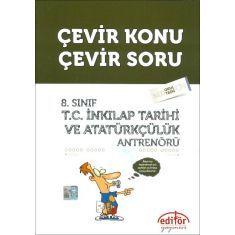 Editör 8.Sınıf TC İnkılap Tarihi ve Atatürkçülük Antrenörü Çevir Konu Çevir Soru
