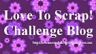http://lovetoscrapchallengeblog.blogspot.co.uk