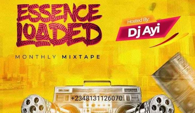 MIXTAPE: ESSENCELOADED Mixtape By @DJ_AYI (APRIL EDITION)