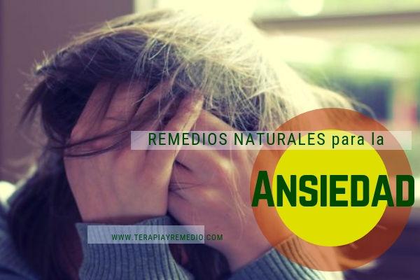 Remedios naturales para el tratamiento de la ansiedad.