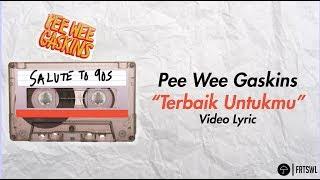 Lirik Lagu Pee Wee Gaskins - Terbaik Untukmu feat. Agrikulture