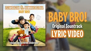 Lirik Lagu Zizan Razak - Baby Bro OST feat. Hannah Delisha