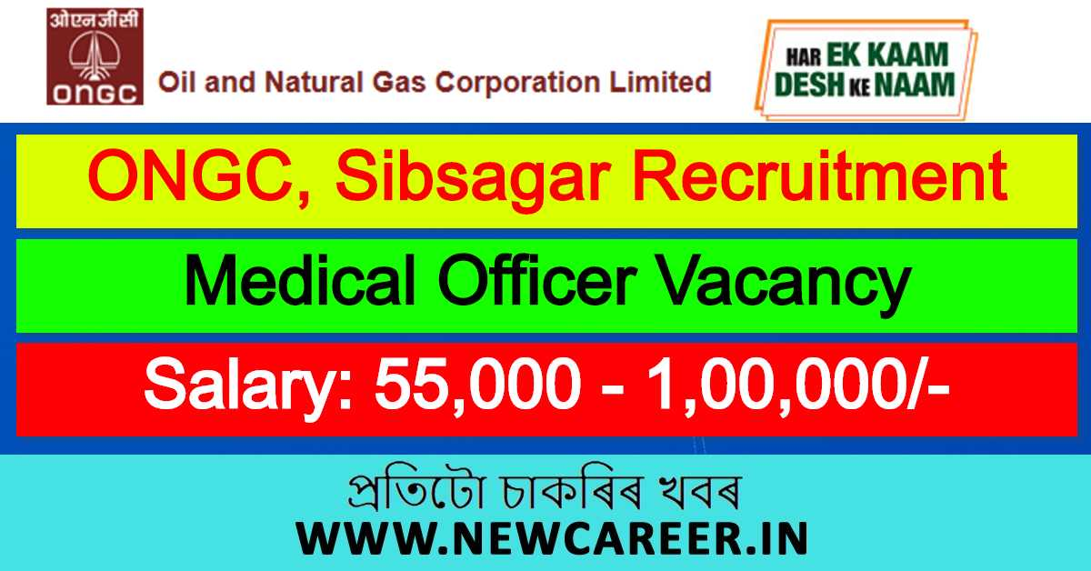 ONGC, Sibsagar Recruitment 2020 : Apply For Medical Officer Vacancy