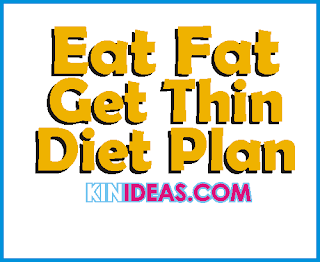 Eat Fat Get Thin Diet Plan