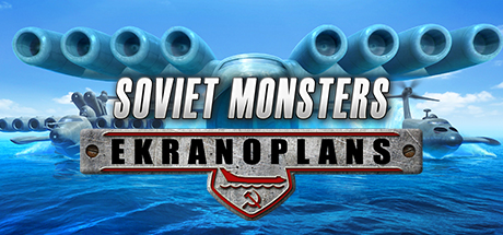 Soviet Monsters Ekranoplans PC Full Game [MEGA]