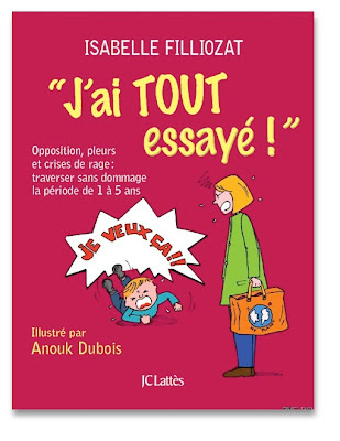 http://jelydragon.blogspot.com/2012/02/jai-tout-essaye-isabelle-filliozat.html