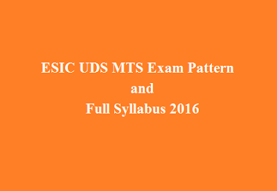 ESIC UDS MTS Exam Pattern and Full Syllabus 2016