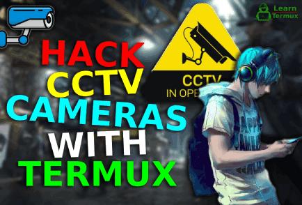 Hack CCTV Cameras Using Termux - 2020