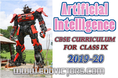 CBSE Class 9 - ARTIFICIAL INTELLIGENCE (CURRICULUM - 2019-20)(#cbsesyllabus)(#eduvictors)