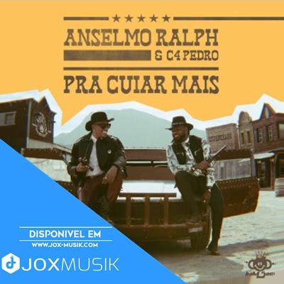 Anselmo Ralph feat C4 Pedro - Pra Cuiar Mais