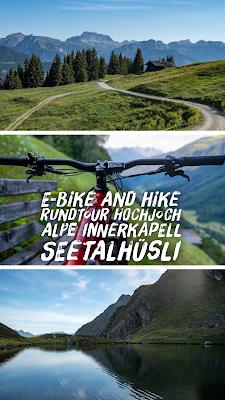E-Bike and Hike | Rundtour Hochjoch - Alpe Innerkapell – Seetalhüsli | Silvretta-Montafon