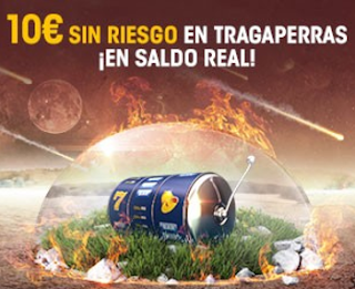 william hill 10 euros sin Riesgo en Tragaperras 13-14 agosto