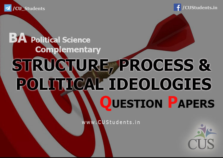 BA Political Science Complementary Structure and Process and Political Ideologies Previous Question Papers
