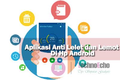 aplikasi anti lelet dan lemot di android