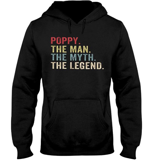 Poppy The Man The Myth The Legend Hoodie, Poppy The Man The Myth The Legend Sweatshirt, Poppy The Man The Myth The Legend Sweater, Poppy The Man The Myth The Legend T Shirts