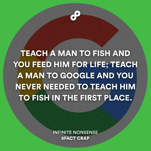 teach a man to fish teach a man to google