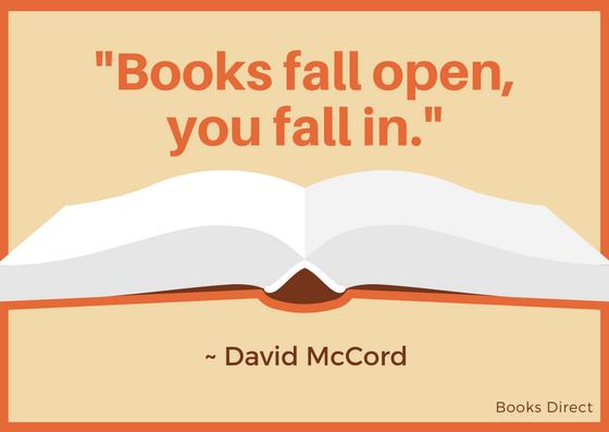 """""""Books fall open, you fall in."""" ~ David McCord"""