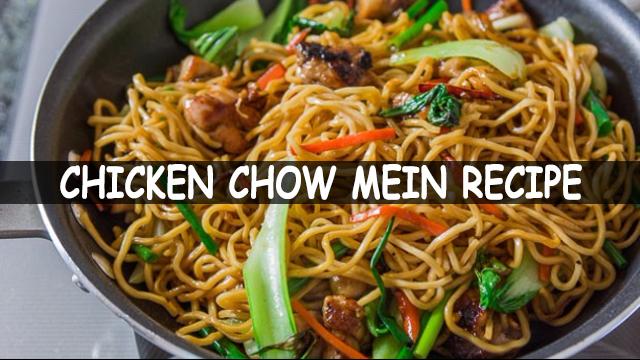 How To Make Chicken Chow Mein Recipe   Chicken Chow Mein Recipe   Chinese Chicken Noodles