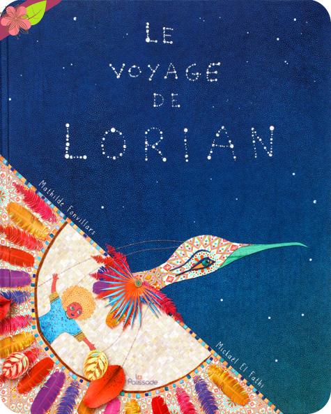 Le voyage de Lorian de Mathilde Fonvillars et Mickaël El Fathi - éditions La Palissade