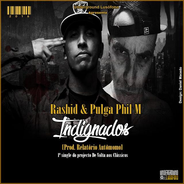 """Em primeira mão no Brasil - Rashid participa do single """"Indignados"""" que conta com participação do MC português Pulga Phil M"""