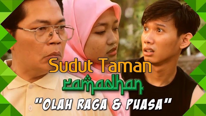 OLAH RAGA & PUASA - Sudut Taman Ramadhan (Eps. 4)
