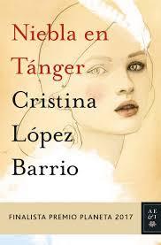 Niebla en Tánger / Cristina López Barrio.