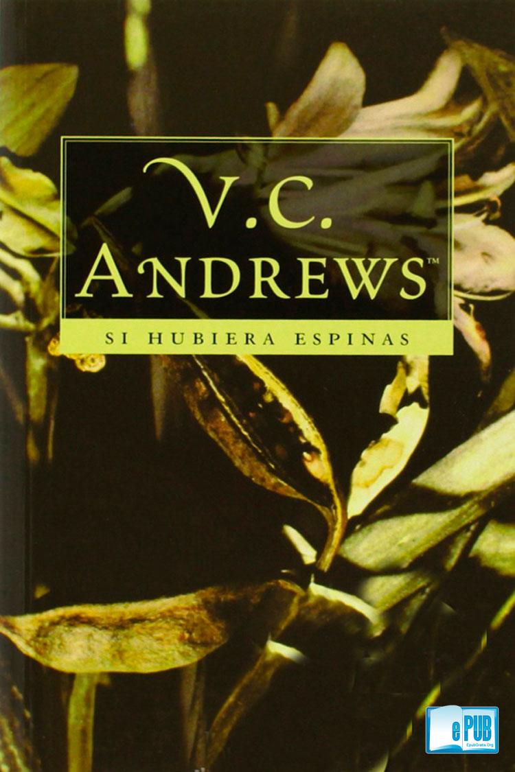 Si hubiera espinas – V. C. Andrews [MultiFormato]