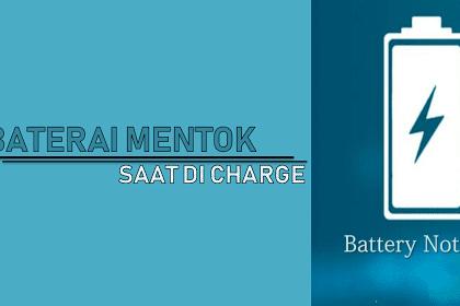 Cara Mengatasi Baterai Yang Di Charge Mentok Tidak Mau Full 100%
