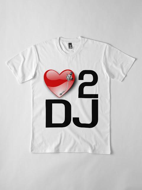 LOVE 2 DJ TSHIRT