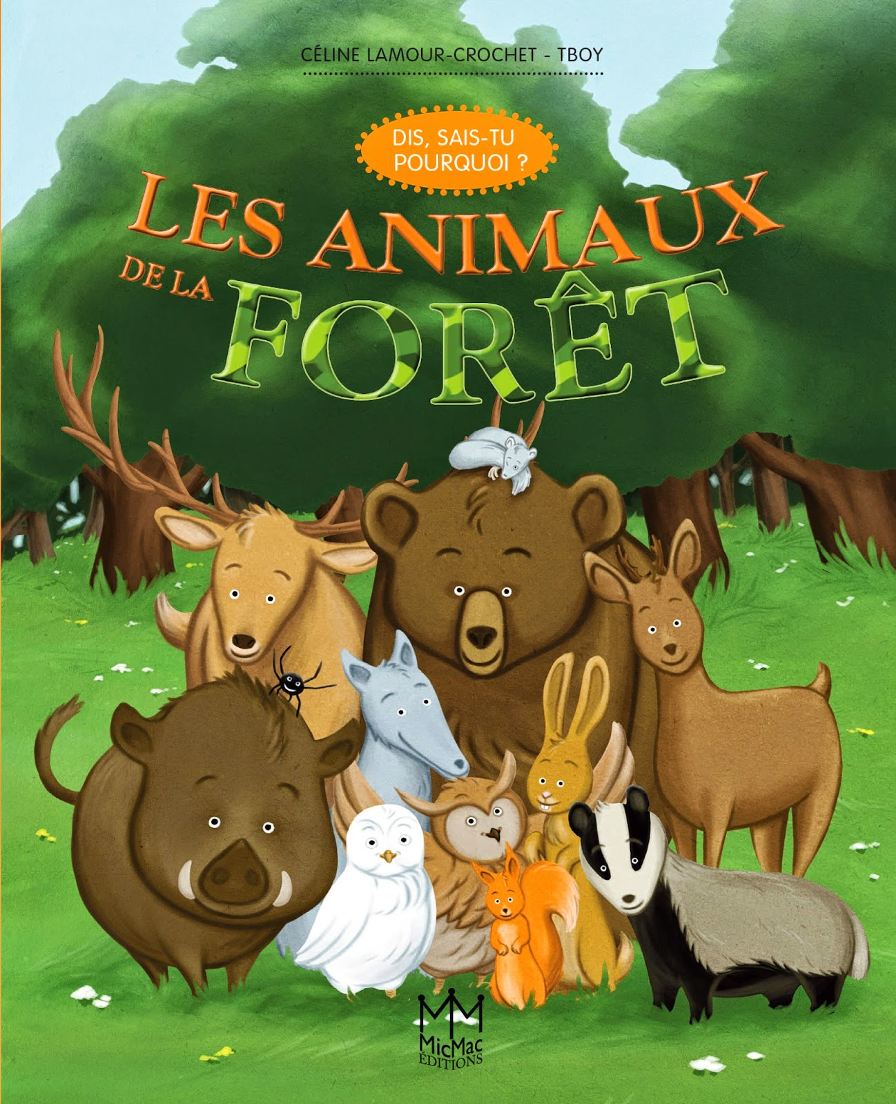 http://www.amazon.fr/animaux-for%C3%AAt-Dis-sais-tu-pourquoi/dp/236221284X/ref=sr_1_7?s=books&ie=UTF8&qid=1398674228&sr=1-7&keywords=c%C3%A9line+lamour-crochet