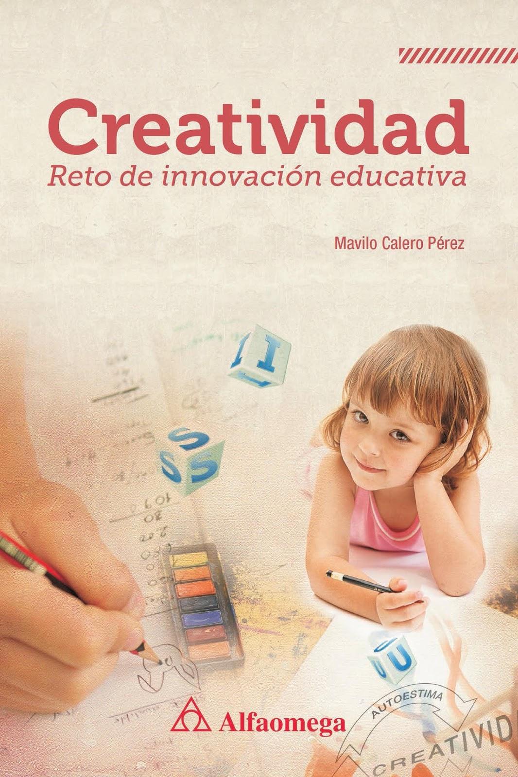 Creatividad: Reto de innovación educativa – Mavilo Calero Pérez