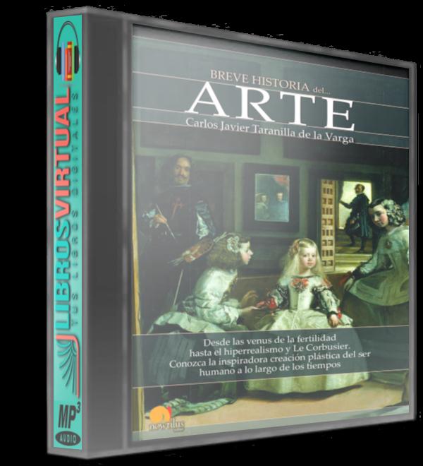 Breve historia del Arte – Carlos Javier Taranilla de la Varga [AudioLibro]