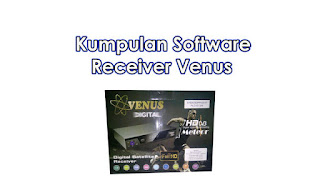 Receiver Venus Dengan Software nya 2018