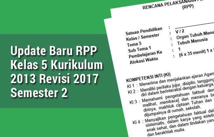 Update Baru RPP Kelas 5 Kurikulum 2013 Revisi 2017 Semester 2