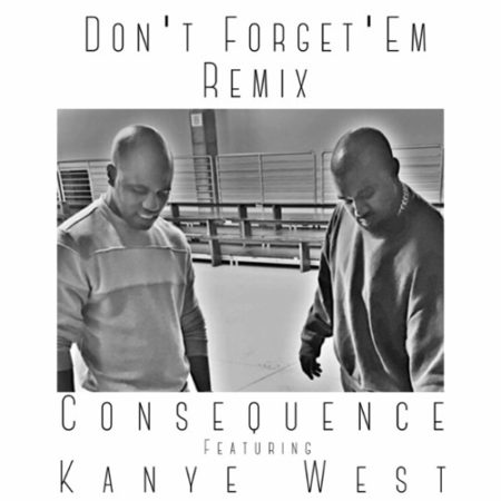 Consequence ft. Kanye West – Don't Forget 'Em (Remix)