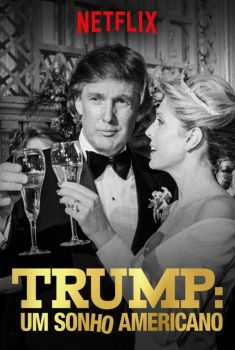 Trump: Um Sonho Americano 1ª Temporada Torrent – 2019 Dublado / Dual Áudio (WEB-DL) 720p e 1080p – Download