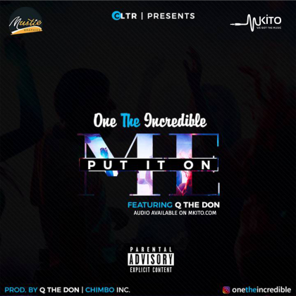 Download Mp3 | One The Incredible ft Q The Don - Put It on Me