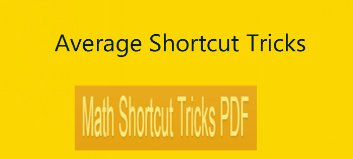 Average Problems Shortcut Tricks - Math Shortcut Tricks PDF