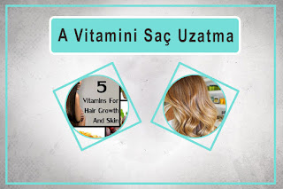A Vitamini Saç Uzatma