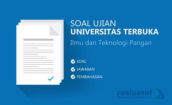 Soal Ujian UT (Universitas Terbuka) Ilmu dan Teknologi Pangan