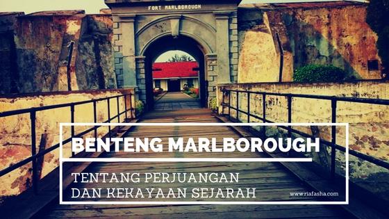 kekayaan sejarah yang ada di benteng marlborough