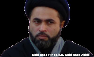 Nabi Raza Mir (a.k.a. Nabi Raza Abidi)