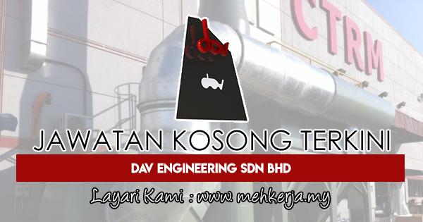 Jawatan Kosong Terkini 2018 di DAV Engineering Sdn Bhd
