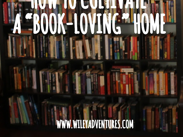 "How To Cultivate a ""Book-Loving"" Home"