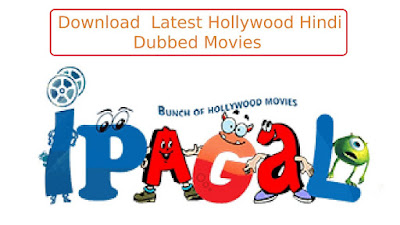 ipagal : Download Latest 300Mb Hindi Dubbed Hollywood movies