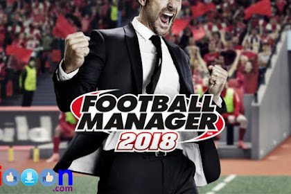 Free Download Games Football Manager 2018 (FM 18) for PC Laptops