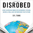 "BLOG TOUR: ""Disrobed: How Clothing Predicts Economic Cycles, Saves Lives, and Determines the Future"" by Syl Tang"