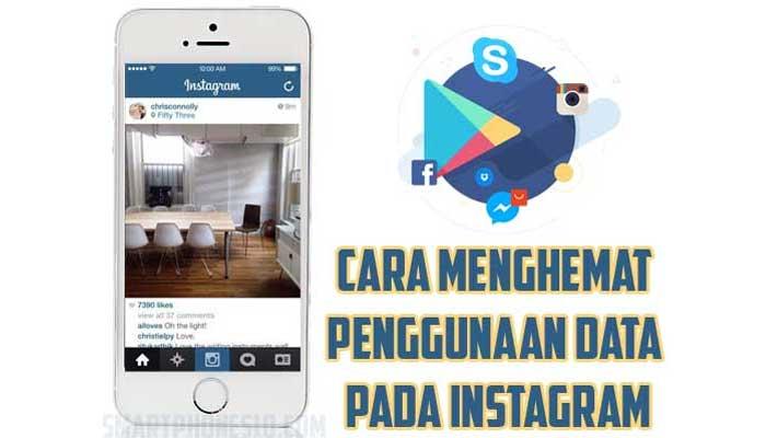 Cara Menghemat Penggunaan Data Pada Instagram
