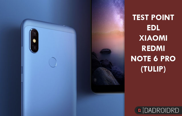 Disinilah Letak Titik Test Point Edl Xiaomi Redmi Note 6 Pro (Tulip) 2