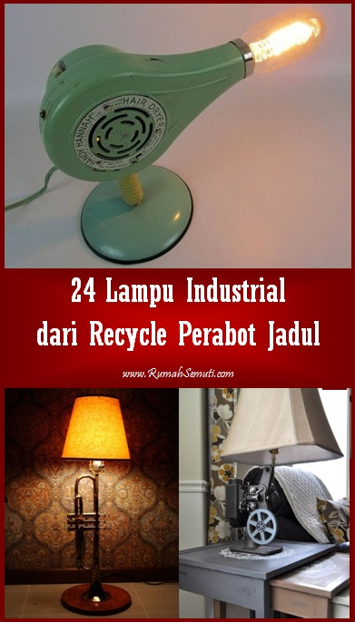 24 Lampu Industrial Terbuat dari Perabot Jadul
